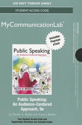 New Mycommunicationlab with Pearson Etext -- Standalone Access Card -- For Public Speaking: An Audience-Centered Approach - Beebe, Steven A, and Beebe, Susan J