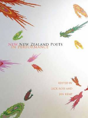 New New Zealand Poets in Performance - Ross, Jack (Editor), and Kemp, Jan (Editor)