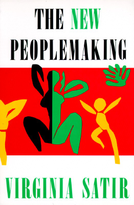 New Peoplemaking - Satir, Virginia