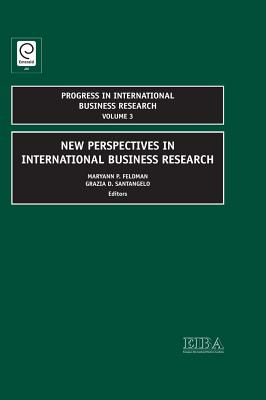 New Perspectives in International Business Research - Feldman, Maryann P (Editor), and Santangelo, Grazia D (Editor)