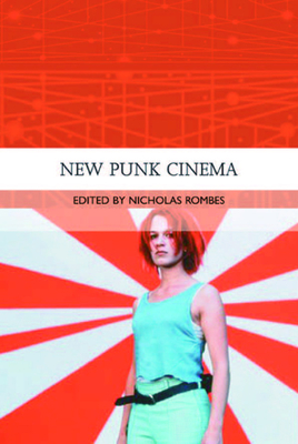 New Punk Cinema - Rombes, Nicholas, Professor