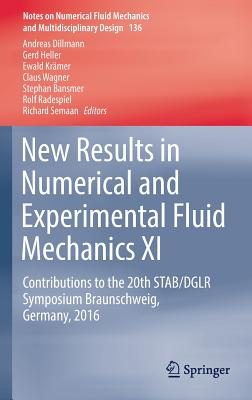 New Results in Numerical and Experimental Fluid Mechanics XI: Contributions to the 20th Stab/Dglr Symposium Braunschweig, Germany, 2016 - Dillmann, Andreas (Editor), and Heller, Gerd (Editor), and Kramer, Ewald (Editor)