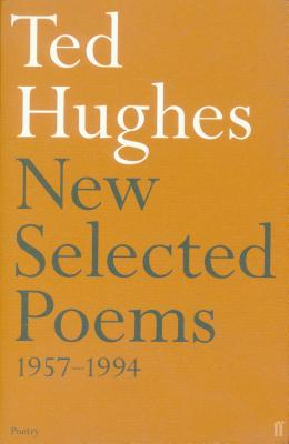 New Selected Poems, 1957-1994. Ted Hughes - Hughes, Ted