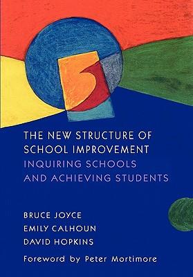 New Structure of School Improvement - Joyce, Bruce R, and Hopkins, David, and Calhoun, Emily
