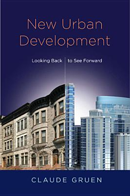 New Urban Development: Looking Back to See Forward - Gruen, Claude