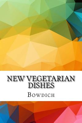 New Vegetarian Dishes - Bowdich, Mrs