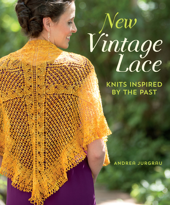 New Vintage Lace: Knits Inspired by the Past - Jurgrau, Andrea