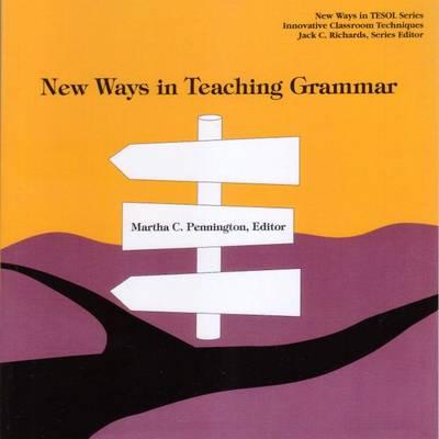 New Ways in Teaching Grammar - Pennington, Martha C, Professor (Editor)