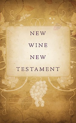 New Wine New Testament - Phillips, Mark