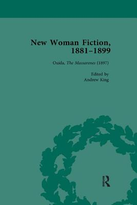 New Woman Fiction, 1881-1899, Part III vol 7 - de la L Oulton, Carolyn W, and King, Andrew, and March-Russell, Paul