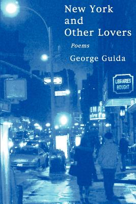 New York and Other Lovers - Guida, George