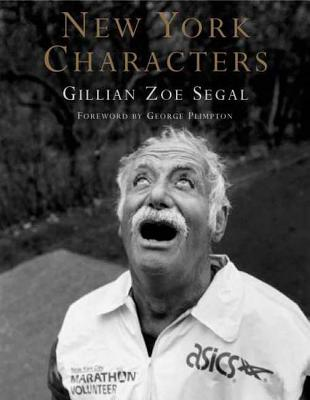 New York Characters - Segal, Gillian Zoe, and Plimpton, George (Foreword by)