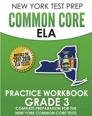New York Test Prep Common Core Ela Practice Workbook Grade 3: Preparation for the New York Common Core English Language Arts Test - Test Master Press New York