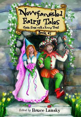 Newfangled Fairy Tales, Book #2 - Lansky, Bruce (Editor)