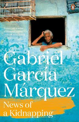 News of a Kidnapping - Garcia Marquez, Gabriel