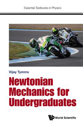 Newtonian Mechanics for Undergraduates - Tymms, Vijay