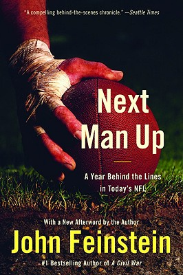 Next Man Up: A Year Behind the Lines in Today's NFL - Feinstein, John