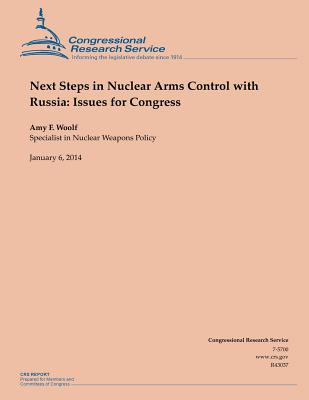 Next Steps in Nuclear Arms Control with Russia: Issues for Congress - Woolf