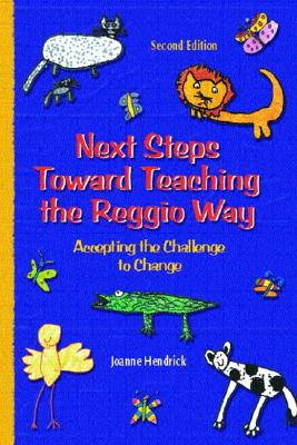 Next Steps Toward Teaching the Reggio Way: Accepting the Challenge to Change - Prentice-Hall, and Hendrick, Joanne