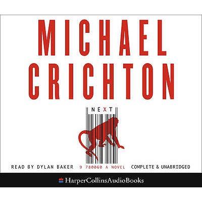 Next - Crichton, Michael, and Royce, Brenda Scott (Abridged by), and Singer, Erik (Read by)