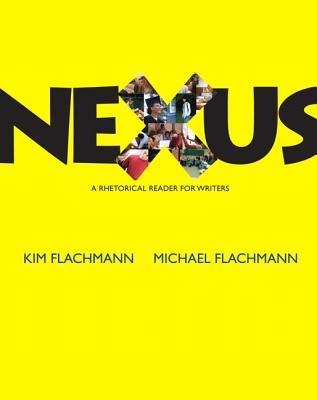 Nexus: A Rhetoric Reader for Writers - Flachmann, Kim, and Flachmann, Michael