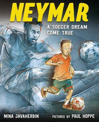 Neymar: A Soccer Dream Come True - Javaherbin, Mina