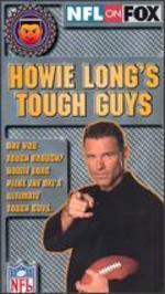 NFL: Howie Long's Tough Guys