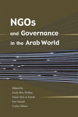 NGOs and Governance in the Arab World - Nefissa, Sarah Ben (Editor)