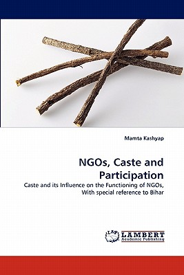 Ngos, Caste and Participation - Kashyap, Mamta