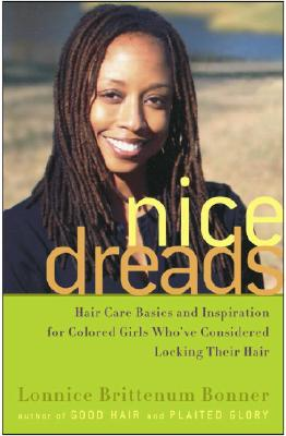 Nice Dreads: Hair Care Basics and Inspiration for Colored Girls Who ...