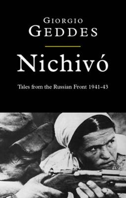 Nichivo: Tales from the Russian Front 1941-43 -