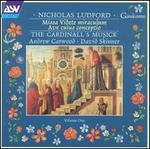 Nicholas Ludford: Missa Videte miraculum; Ave cuius conceptio - The Cardinall's Musick; Andrew Carwood (conductor)