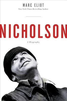 Nicholson: A Biography - Eliot, Marc