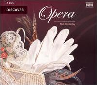Nick Kimberley: Discover Opera - Alessandro Carmignani (vocals); Alida Ferrarini (vocals); Alison Buchanan (vocals); Ann-Christine Biel (vocals);...