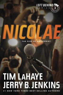 Nicolae: The Rise of Antichrist - LaHaye, Tim, Dr., and Jenkins, Jerry B