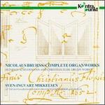 Nicolaus Bruhns: Complete Organ Works; Heinrich Scheidemann and Christian Flor: Organ Works
