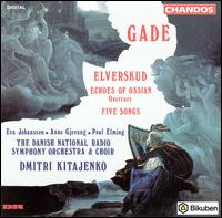 Niels W. Gade: Elverskud, Op. 30; Ossian Overture; Fünf Gesäng, Op. 13 - Anne Gjevang (contralto); Eva Johansson (soprano); Poul Elming (tenor); Danish Radio Chamber Choir (choir, chorus);...