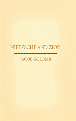 Nietzsche and Zion - Golomb, Jacob
