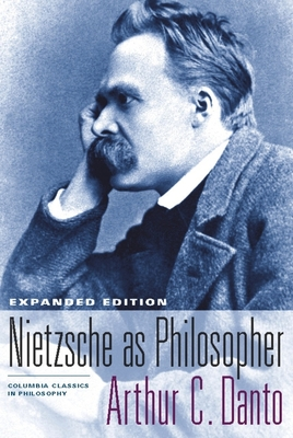 Nietzsche as Philosopher - Danto, Arthur Coleman