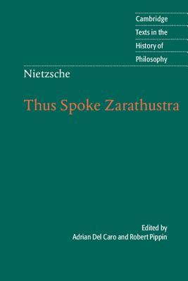 Nietzsche: Thus Spoke Zarathustra - Del Caro, Adrian (Translated by), and Pippin, Robert B (Editor)