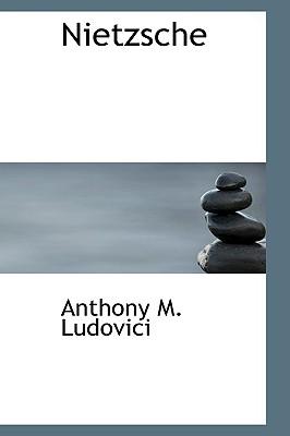 Nietzsche - Ludovici, Anthony M