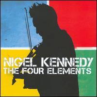Nigel Kennedy: The Four Elements - Nigel Kennedy