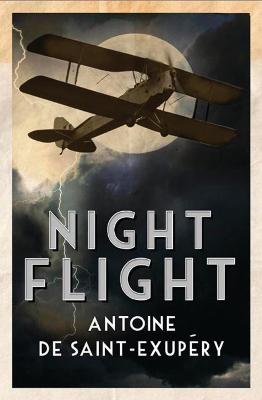 Night Flight - Saint-Exupery, Antoine de, and Carter, David (Translated by)