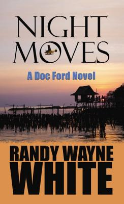 Night Moves: A Doc Ford Novel - White, Randy Wayne