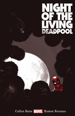 Night Of The Living Deadpool - Bunn, Cullen