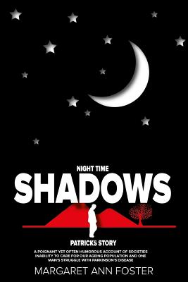 Night Time Shadows Patrick's Story - Foster, Margaret Ann