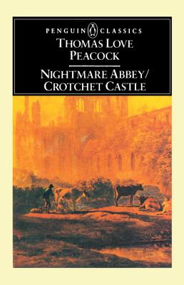 Nightmare Abbey/Crotchet Castle - Peacock, Thomas Love, and Wright, Raymond (Introduction by)