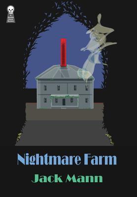 Nightmare Farm - Mann, Jack, and Tucker, Fender (Editor), and O'Keefe, Gavin L (Designer)
