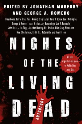 Nights of the Living Dead: An Anthology - Maberry, Jonathan, and Romero, George A, and Keene, Brian (Contributions by)
