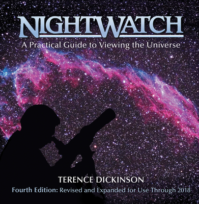 Nightwatch: A Practical Guide to Viewing the Universe - Dickinson, Terence